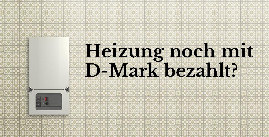 D-Mark-Heizung raus, Förder-Euros rein